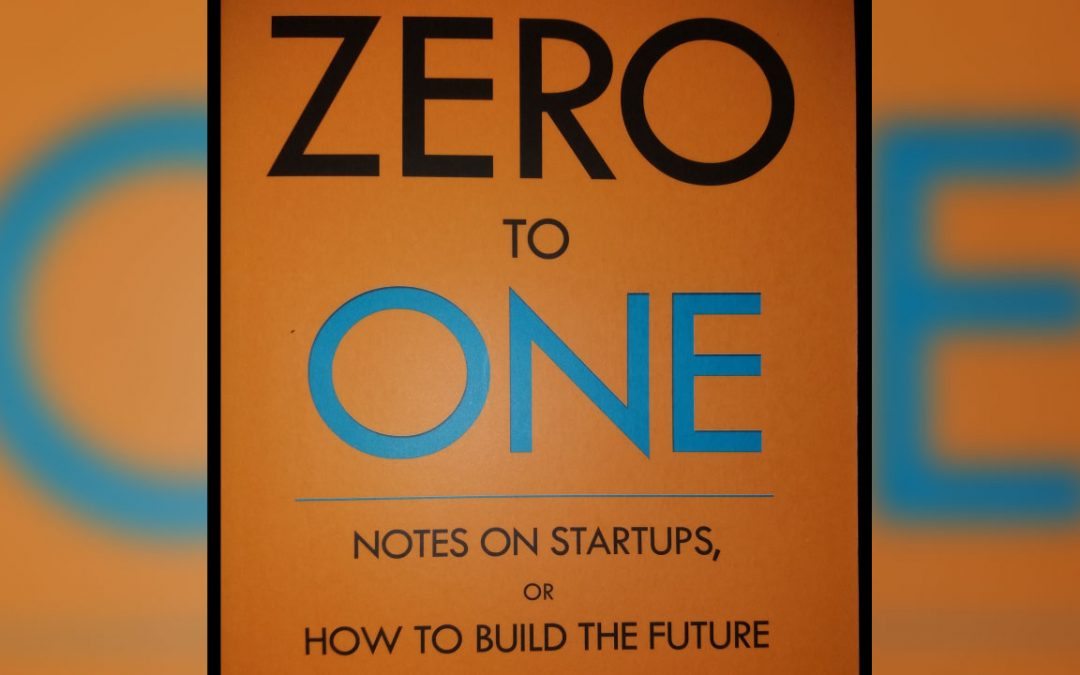 Zero to One Book Review – Peter Thiel On Startups